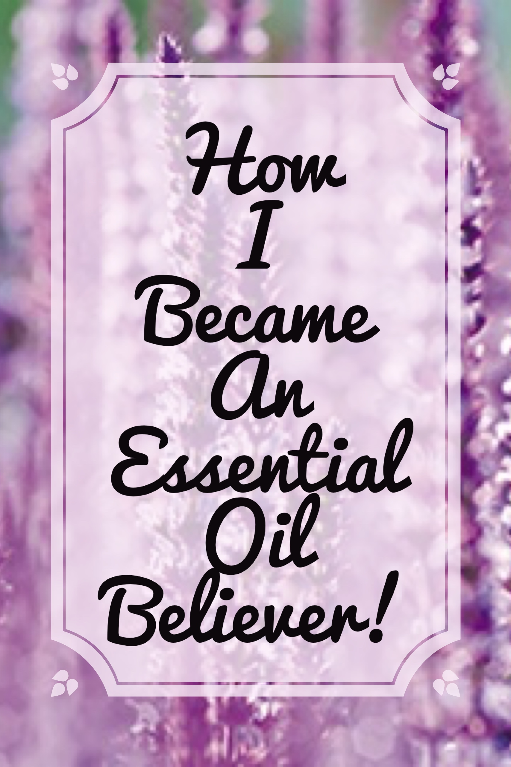 How I Became an Essential Oil Believer