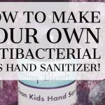 How To Make Your Own Antibacterial Kids Hand Sanitizer Spray!