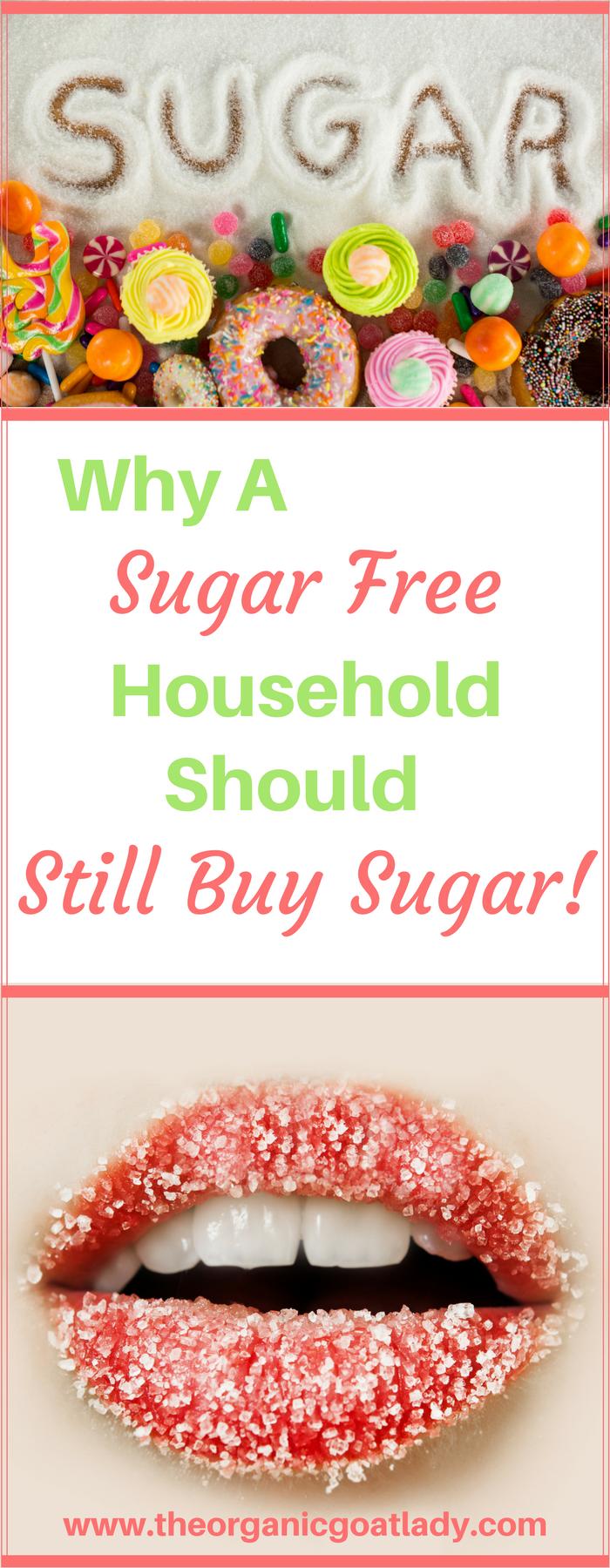 Why A Sugar Free Household Should Still Buy Sugar!