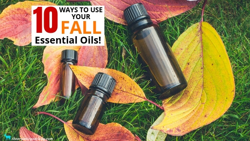 10 Ways To Use Your Fall Essential Oils!