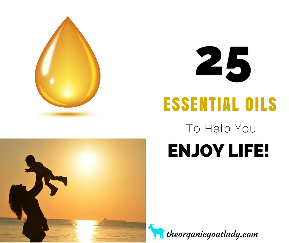 25 Essential Oils To Help You Live Life To The Fullest!