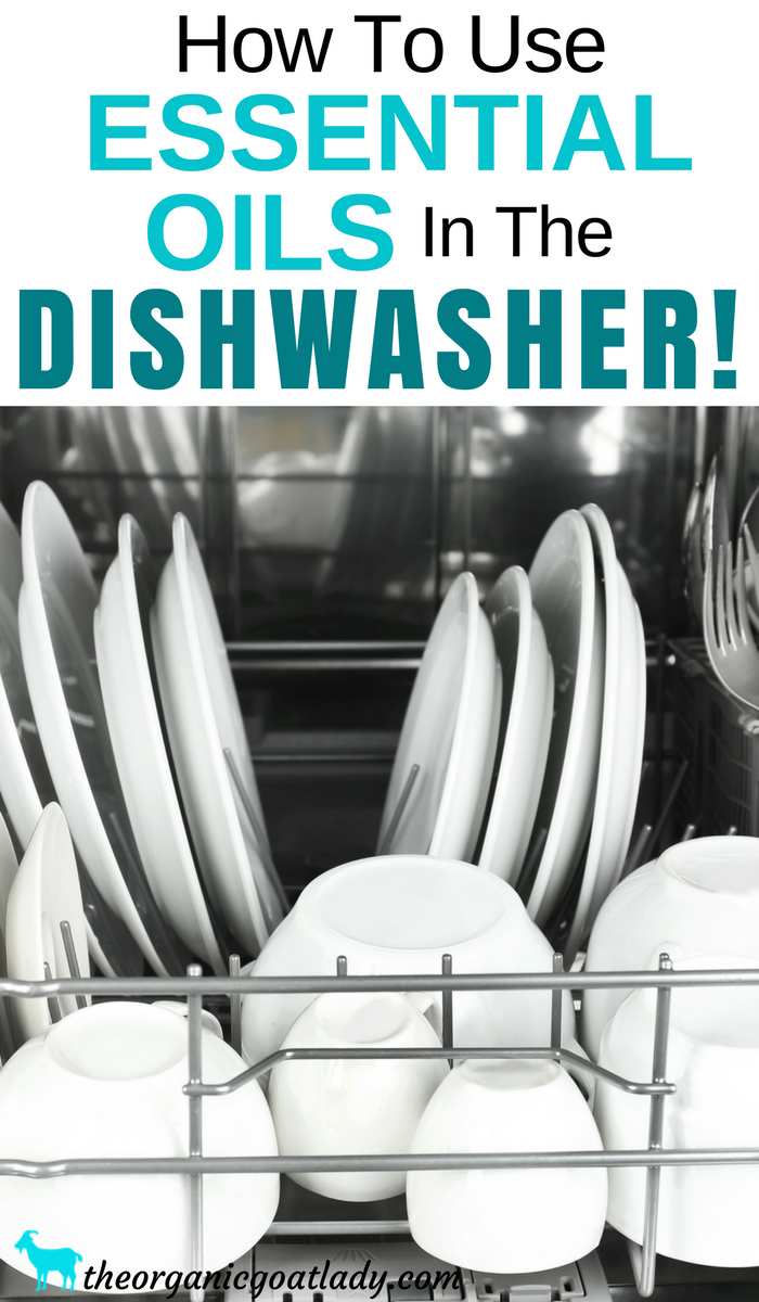 How To Clean Your Dishwasher and Dishes With Essential Oils