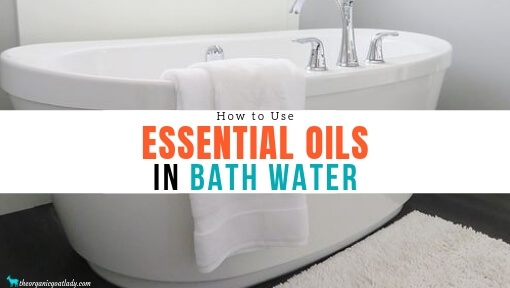 Using Essential Oils In Bath Water