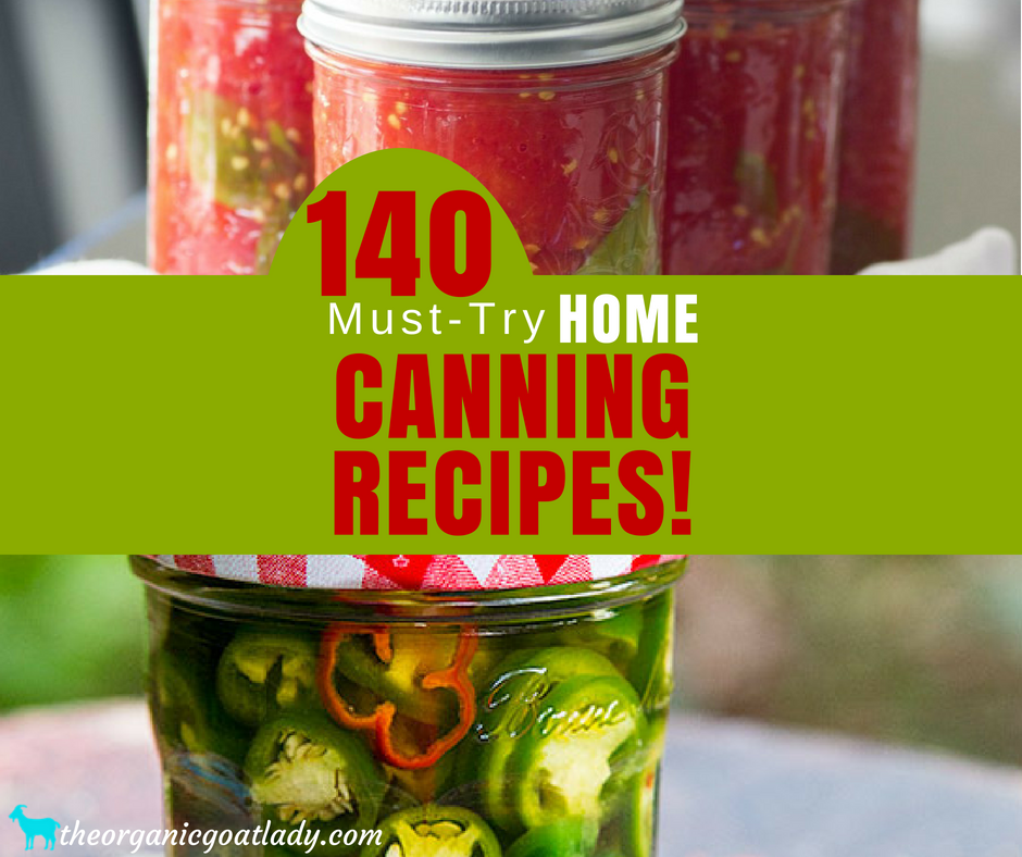 140 Home Canning Recipes!