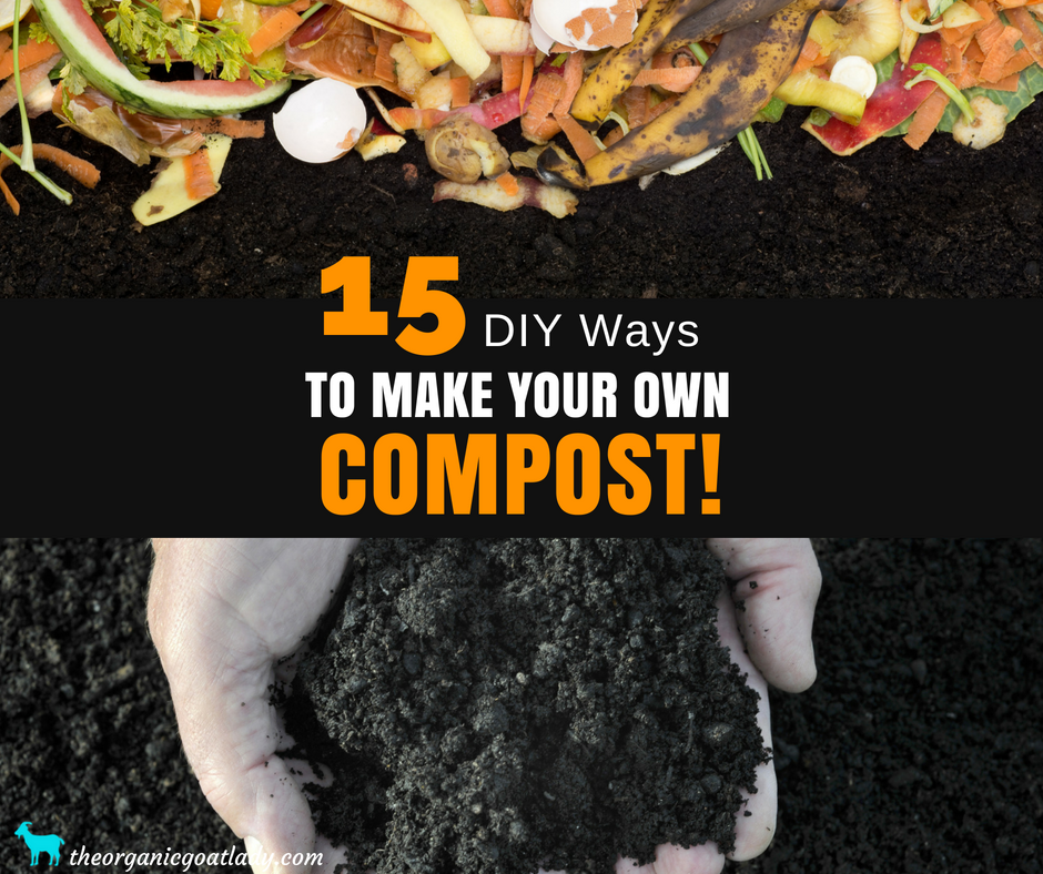 15 DIY Ways To Make Your Own Compost