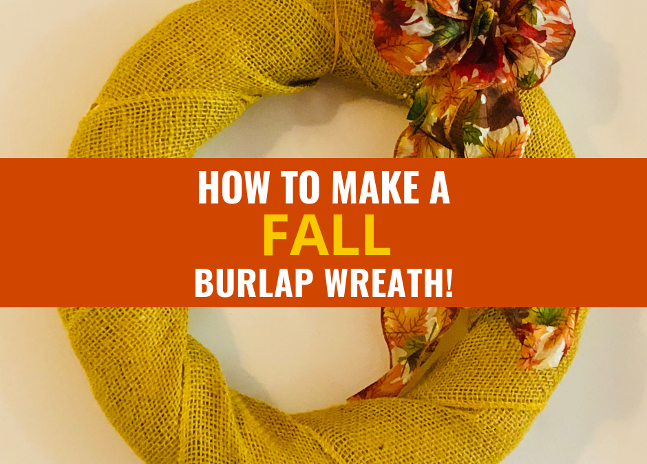 How to Make a Fall Burlap Wreath