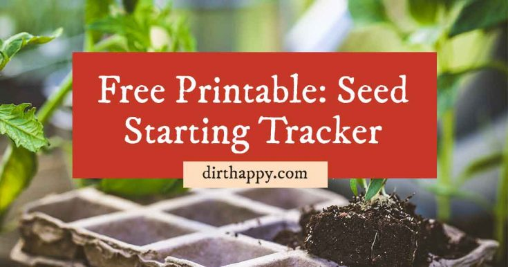 Free Seed Starter Tracker Log for Seedlings Garden Planner Printable