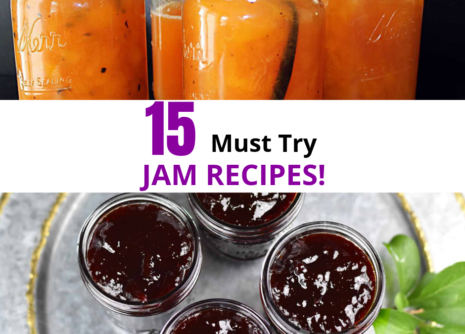 15 Must Try Jam Recipes!