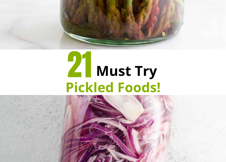 21 Pickled Foods Recipes