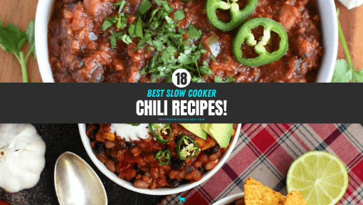 18 of the Best Slow Cooker Chili Recipes!